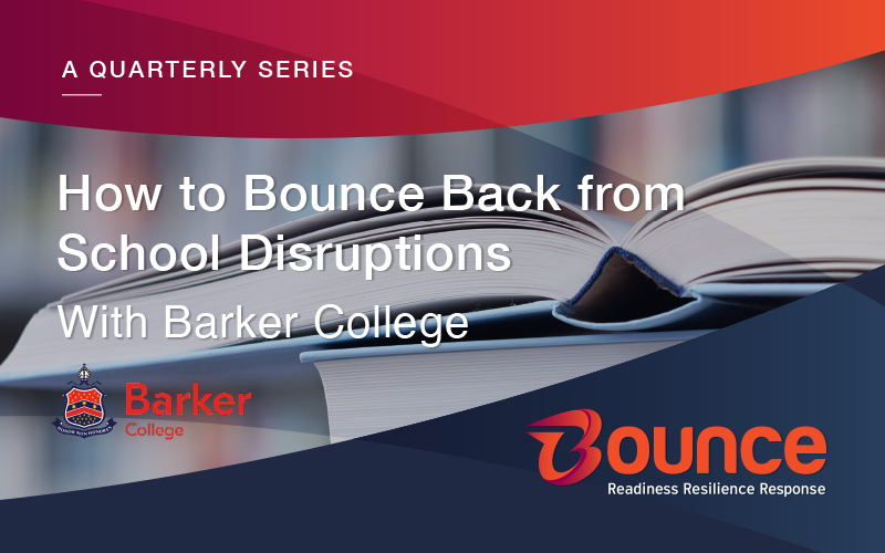 How to Bounce Back from School Disruptions (a case study with New South Wales' Barker College)